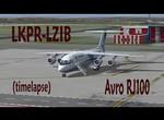 LKPR-LZIB with QW Avro RJ100 TIMELAPSE